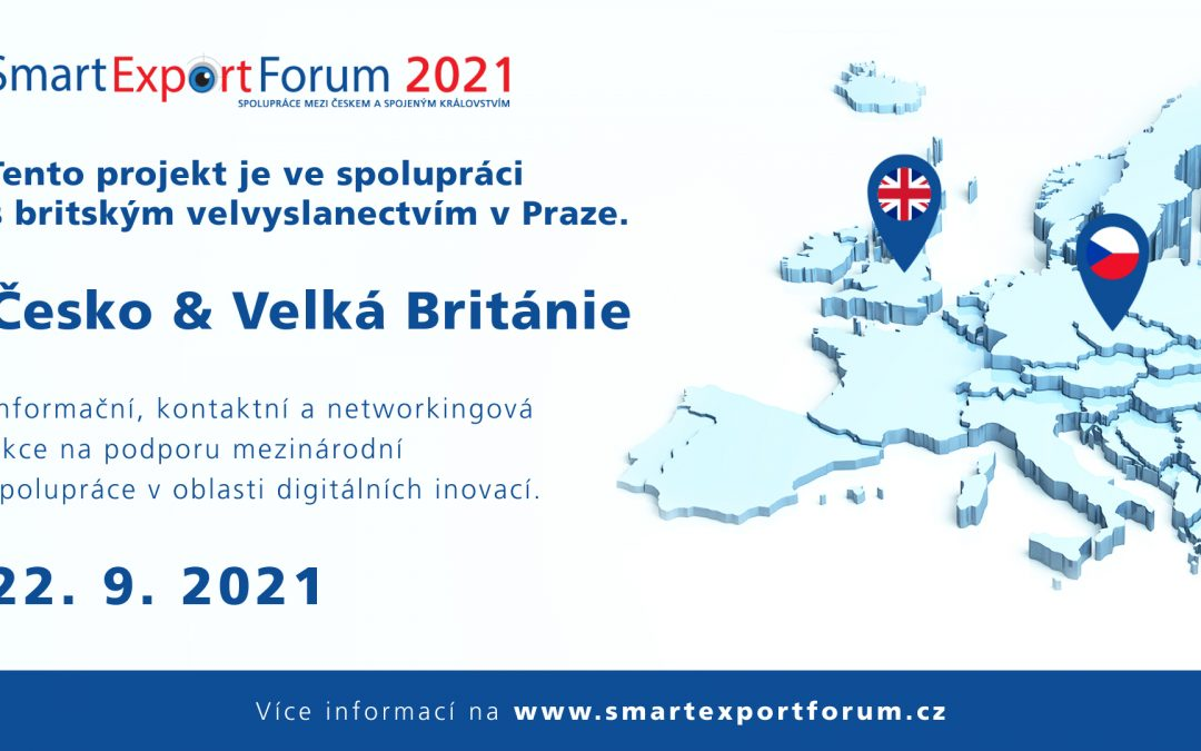 Zveme vás na Smart Export Fórum 2021 Česko & Velká Británie